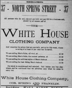 All persons who do not, can not and will not pay $30 for a business suit, should by all means call at, The White House Clothing Company.